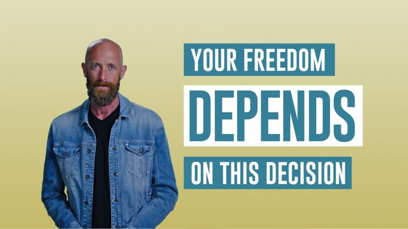 Mind Vitamin: Your Freedom Depends on this Decision